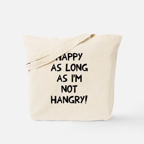 Happy as long as no hangry Tote Bag