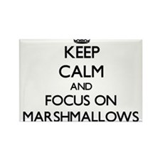 Keep Calm and focus on Marshmallows Magnets