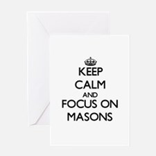 Keep Calm and focus on Masons Greeting Cards