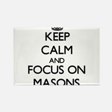 Keep Calm and focus on Masons Magnets