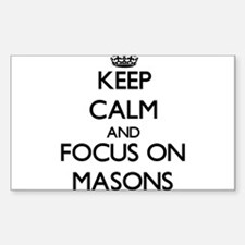 Keep Calm and focus on Masons Decal