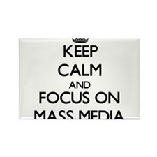 Keep Calm and focus on Mass Media Magnets