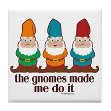 Funny Gnome saying Tile Coaster