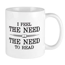 I Feel the Need to Read Mugs