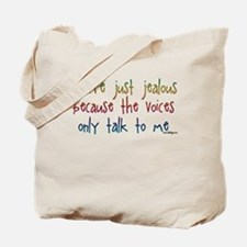 You're just jealous Tote Bag