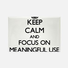 Keep Calm and focus on Meaningful Use Magnets