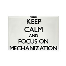 Keep Calm and focus on Mechanization Magnets
