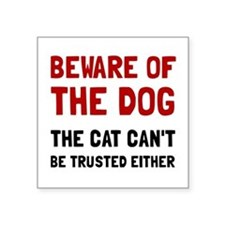 """Cute Bad owners Square Sticker 3"""" x 3"""""""