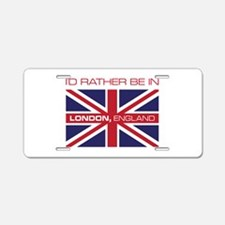 I'd Rather Be In London,England Aluminum License P