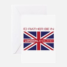 I'd Rather Be In London,England Greeting Cards