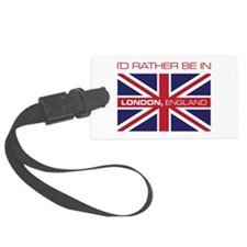 I'd Rather Be In London,England Luggage Tag