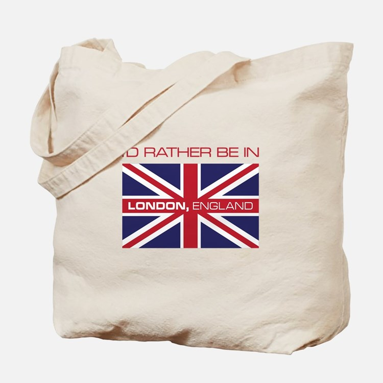 I'd Rather Be In London,England Tote Bag