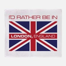 I'd Rather Be In London,England Throw Blanket
