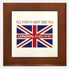 I'd Rather Be In London,England Framed Tile