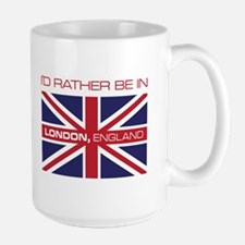 I'd Rather Be In London,England Mugs