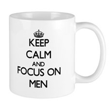 Keep Calm and focus on Men Mugs
