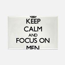 Keep Calm and focus on Men Magnets