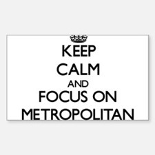 Keep Calm and focus on Metropolitan Decal