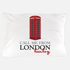 Call Me From London Pillow Case