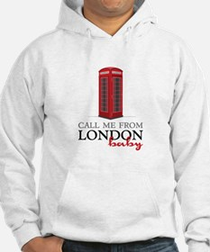Call Me From London Hoodie