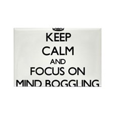 Keep Calm and focus on Mind Boggling Magnets