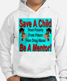 Save A Child Be A Mentor Hoodie