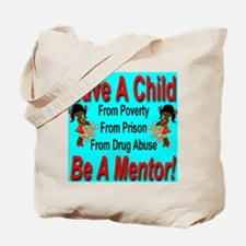 Save A Child Be A Mentor Tote Bag