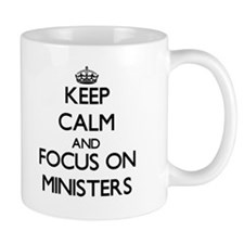 Keep Calm and focus on Ministers Mugs