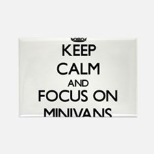 Keep Calm and focus on Minivans Magnets