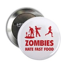 "Zombies hate fast food 2.25"" Button"