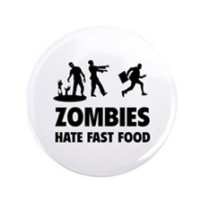 "Zombies hate fast food 3.5"" Button (100 pack)"