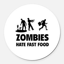 Zombies hate fast food Round Car Magnet