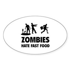 Zombies hate fast food Decal