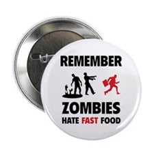 "Remember zombies hate fast food 2.25"" Button (10 p"