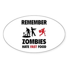 Remember zombies hate fast food Decal