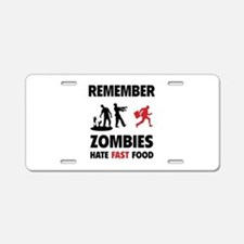 Remember zombies hate fast food Aluminum License P