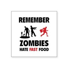 Remember zombies hate fast food Square Sticker 3""