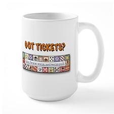 Got Tickets?  Mug