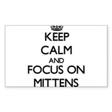 Keep Calm and focus on Mittens Decal
