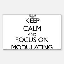 Keep Calm and focus on Modulating Decal