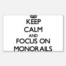 Keep Calm and focus on Monorails Decal