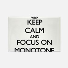 Keep Calm and focus on Monotone Magnets