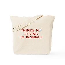 Theres No Crying in Baseball Tote Bag