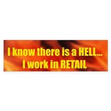 retail hell Bumper Bumper Sticker