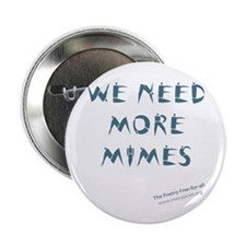 We Need More Mimes Button