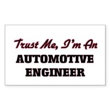 Trust me I'm an Automotive Engineer Decal
