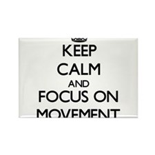 Keep Calm and focus on Movement Magnets