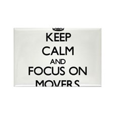 Keep Calm and focus on Movers Magnets