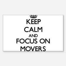 Keep Calm and focus on Movers Decal