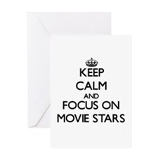 Keep Calm and focus on Movie Stars Greeting Cards